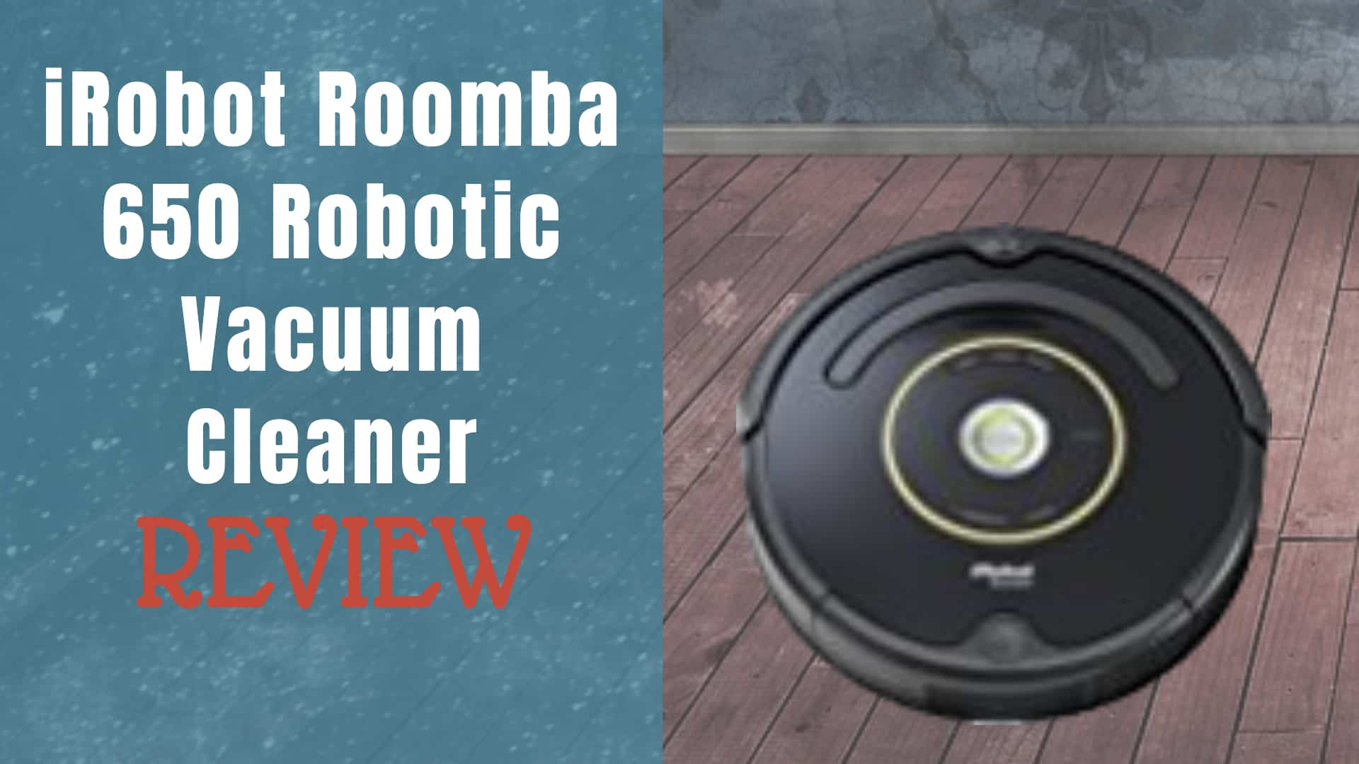 irobot roomba 650 reviews