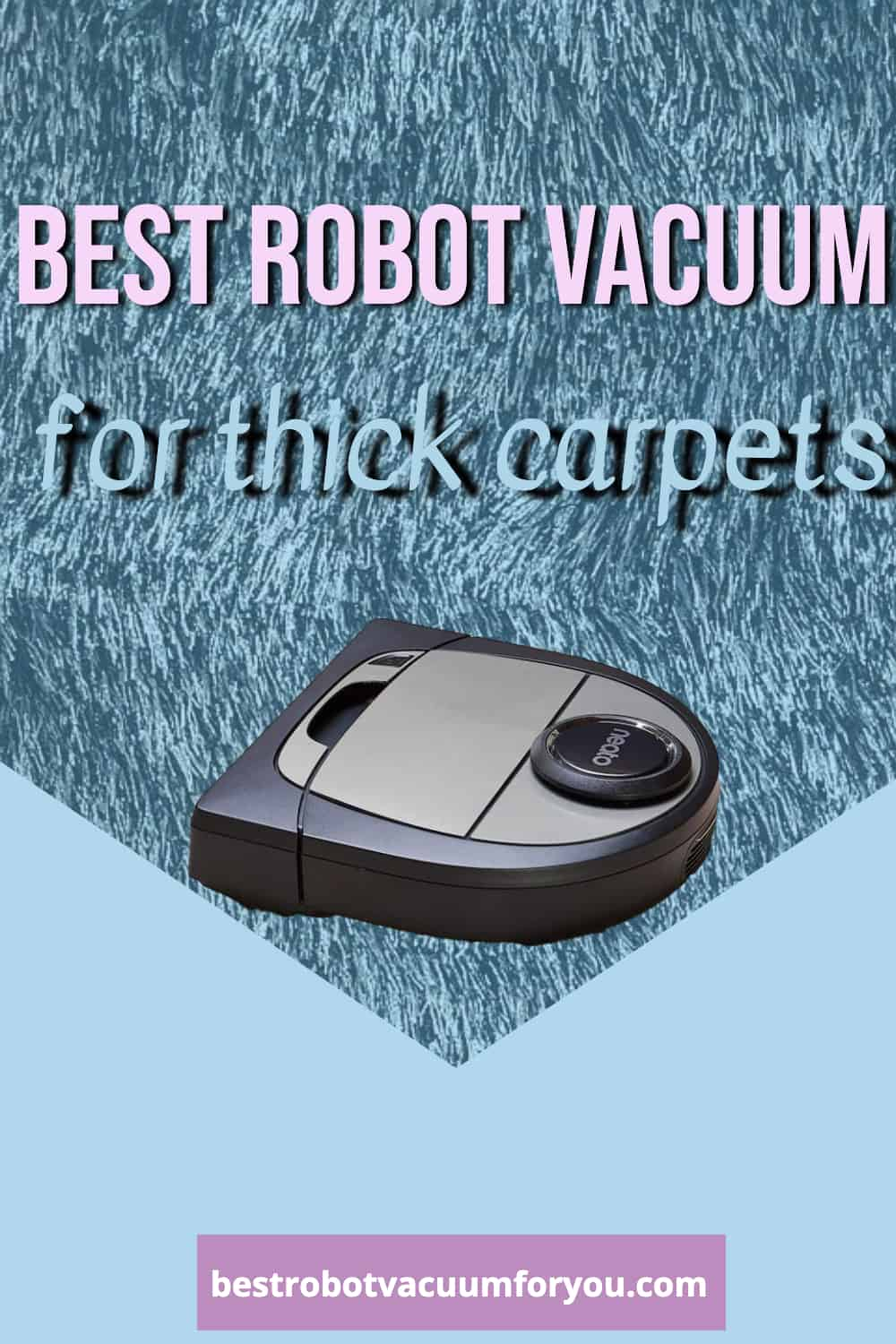 best robot vacuum for thick carpets