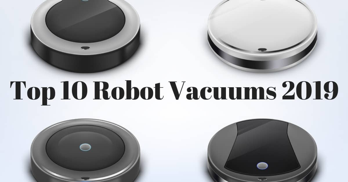 Top 10 Robot Vacuums 2019