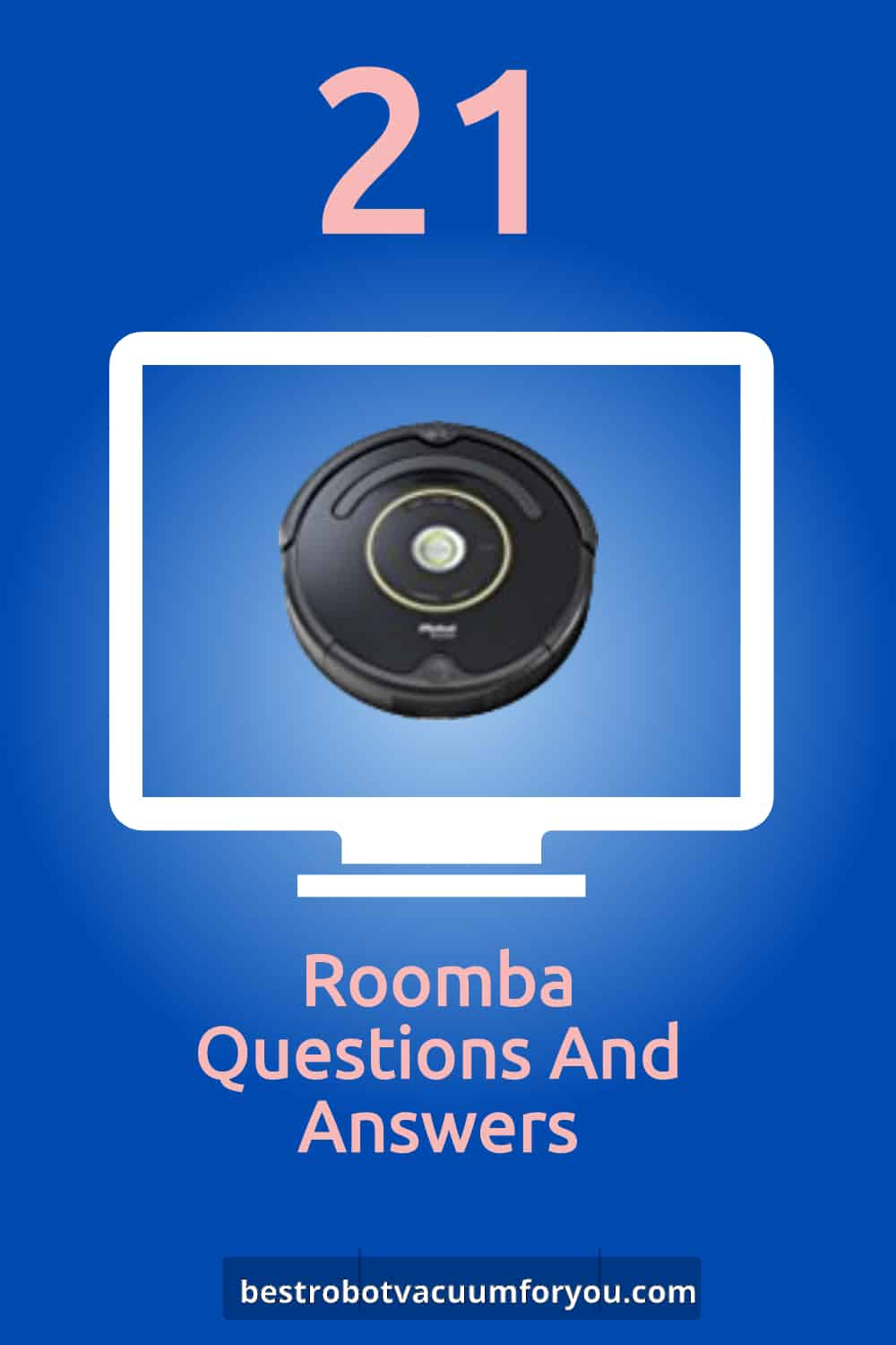 21 Roomba Questions And Answers